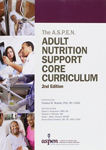 PDF Adult Nutrition Support Core Curriculum, 2nd Edition - Read Unlimited eBooks and Audiobooks