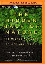 Online [PDF] The Hidden Half of Nature: The Microbial Roots of Life and Health - Read Unlimited eBooks and Audiobooks
