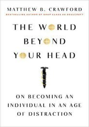 Download [PDF] The World Beyond Your Head: On Becoming an Individual in an Age of Distraction - All Ebook Downloads