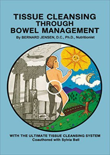 [PDF] Tissue Cleansing Through Bowel Management - Read Unlimited eBooks and Audiobooks