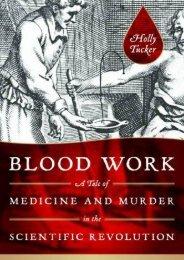 Online [PDF] Blood Work: A Tale of Medicine and Murder in the Scientific Revolution - All Ebook Downloads