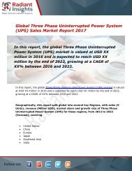 Three Phase Uninterrupted Power System (UPS) Sales Market Size, Share, Trends, Analysis and Forecast Report to 2022:Radiant Insights, Inc