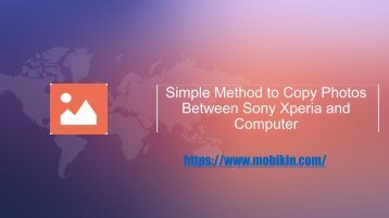 Simple Method to Copy Photos Between Sony Xperia and Computer
