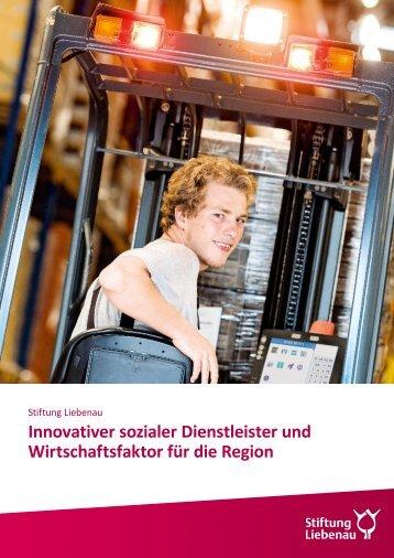 Stiftung Liebenau - Innovativer sozialer Dienstleister und Wirtschaftsfaktor für die Region