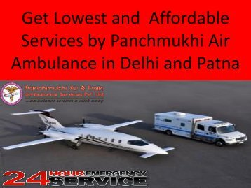 Get Lowest and  Affordable Services by Panchmukhi Air Ambulance in Delhi and patna