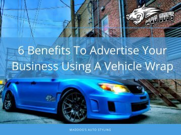 6 Benefits To Advertise Your Business Using A Vehicle Wrap