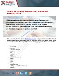 VR Gaming Market Size, Status, Share, Trends, Analysis and Forecast Report to 2022:Radiant Insights, Inc