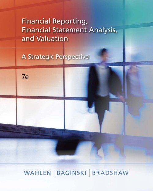 Financial Reporting, Financial Statement Analysis And Valuation 7th ed