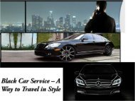 Black Car Service - A Way to Travel in Style