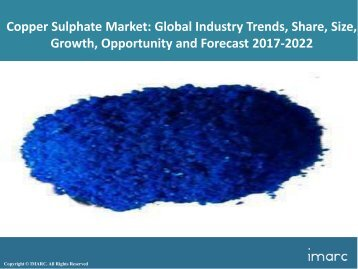 Global Copper Sulphate Market Share, Size, Price Trends and Forecast 2017-2022