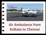 Avail Medilift Air Ambulance Kolkata to Chennai in Medical Emergency