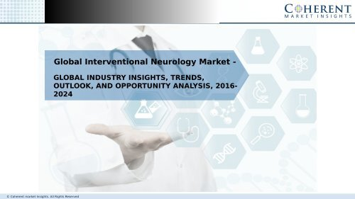 Global Interventional Neurology Market - Trends and Forecast to 2024