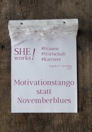 SHE works! Magazin #Frauen #Wirtschaft #Karriere - Motivation statt Novemberblues