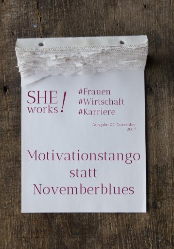 SHE works! Magazin #Frauen #Wirtschaft #Karriere - Motivation statt Novemberblues