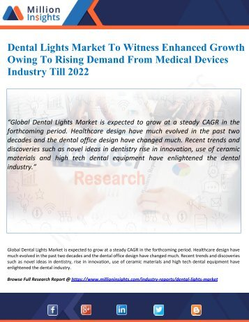 Dental Lights Market To Witness Enhanced Growth Owing To Rising Demand From Medical Devices Industry Till 2022