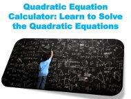 Quadratic Equation Calculator - Learn to Solve the Quadratic Equations