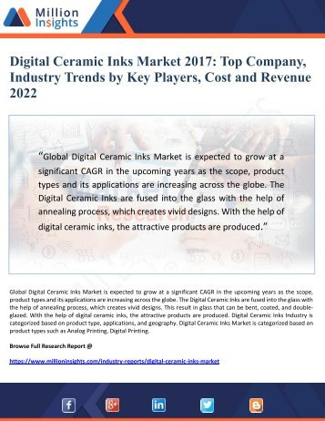 Digital Ceramic Inks Market 2017- Top Company, Industry Trends by Key Players, Cost and Revenue 2022