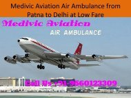 Medivic  Air Ambulance from Patna to Delhi with Doctors Facility at Low Price