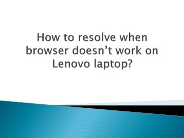 How to resolve when browser doesn't work on Lenovo laptop