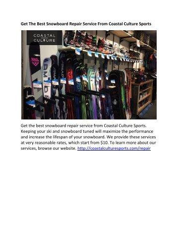 Get Best Snowboard Repair Service From Coastal Culture Sports