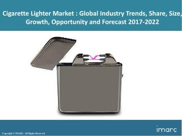 Global Cigarette Lighter Market Share, Size and Forecast 2017-2022