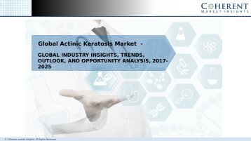 Actinic Keratosis Market - Global Industry Insights, and Opportunity Analysis, 2017–2025