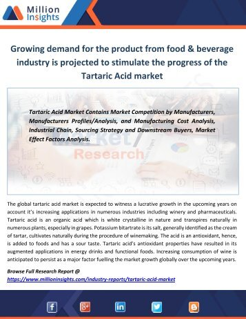 Growing demand for the product from food & beverage industry is projected to stimulate the progress of the Tartaric Acid market
