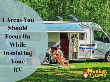 4 Areas You Should Focus On While Insulating Your RV.