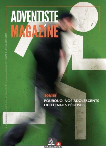 Adventiste Magazine Nov/Dec 2017 - POURQUOI NOS ADOLESCENTS QUITTENT-ILS L'ÉGLISE ?