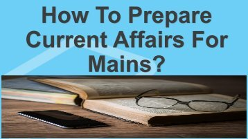 How To Prepare Current Affairs For Mains
