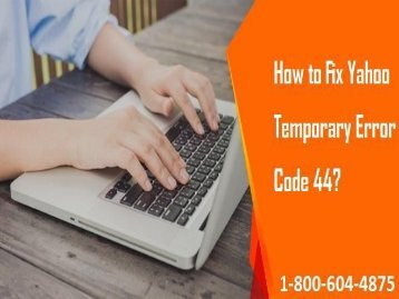 How to Fix Yahoo Temporary Error Code 44? 1-800-604-4875 Help