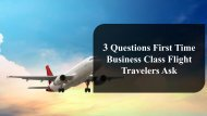 First Timer's Guide To Traveling On Business Class Flights