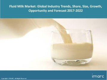Global Flavoured Milk Market Price Trends, Size, Share, Report And Forecast 2017-2022