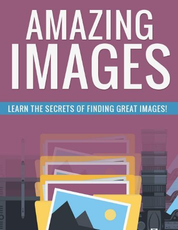 Amazing Images Guide - Where To Find Images Without Copyright