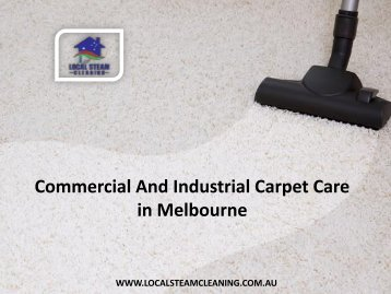 Commercial And Industrial Carpet Care in Melbourne