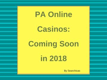 PA Online Casinos- Coming Soon in 2018
