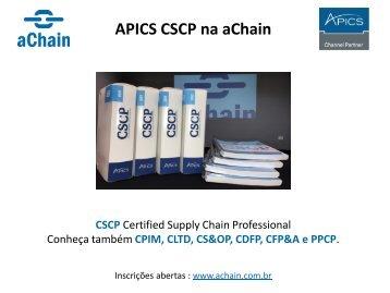 APICS na aChain: CLTD, CPIM, CSCP. Inscrições: www.achain.com.br