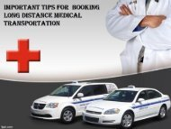Important Tips for Booking Long Distance Medical Transportation