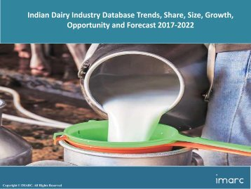 Indian Dairy Industry Database Share, Size, Price Trends and Forecast 2017-2022