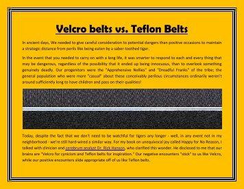 Teflon Belts Vs. Velcro belts