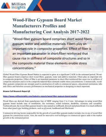 Wood-Fiber Gypsum Board Market Manufacturers Profiles and Manufacturing Cost Analysis 2017-2022