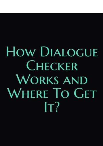 How Dialogue Checker Works and Where to Get It?