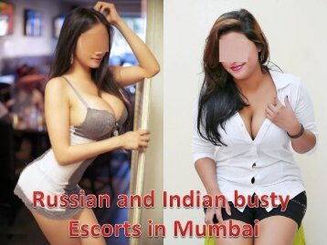 Russian and Indian busty Escorts in Mumbai
