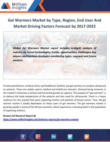 Gel Warmers Market by Type, Region, End User And Market Driving Factors Forecast by 2017-2022