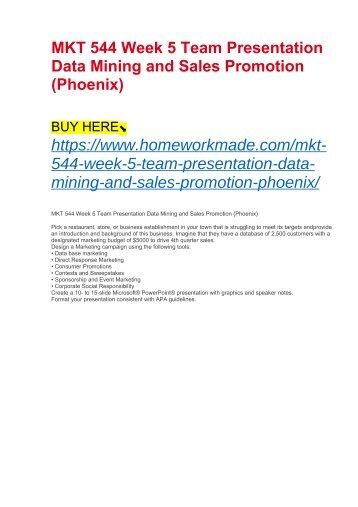 MKT 544 Week 5 Team Presentation Data Mining and Sales Promotion (Phoenix)
