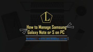 How to Manage Samsung Galaxy Note or S on PC