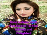 Book Independent Goa Escorts To Feel Adored and Delighted