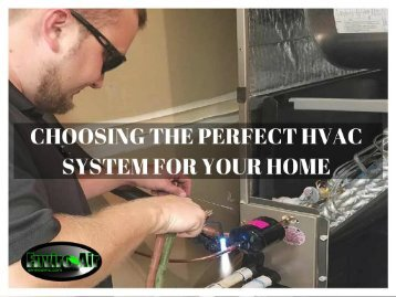 Choosing the Perfect HVAC System for Your Home By EnviroAir