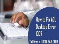 How To Fix AOL Desktop Error 100? 18002430019