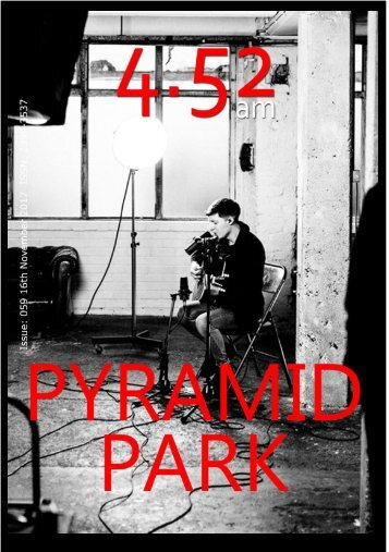 4.52am Issue 059: The Pyramid Park Issue 16th November 2017